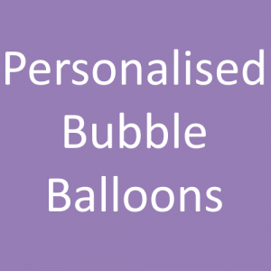 Personalised and Filled Bubble balloons